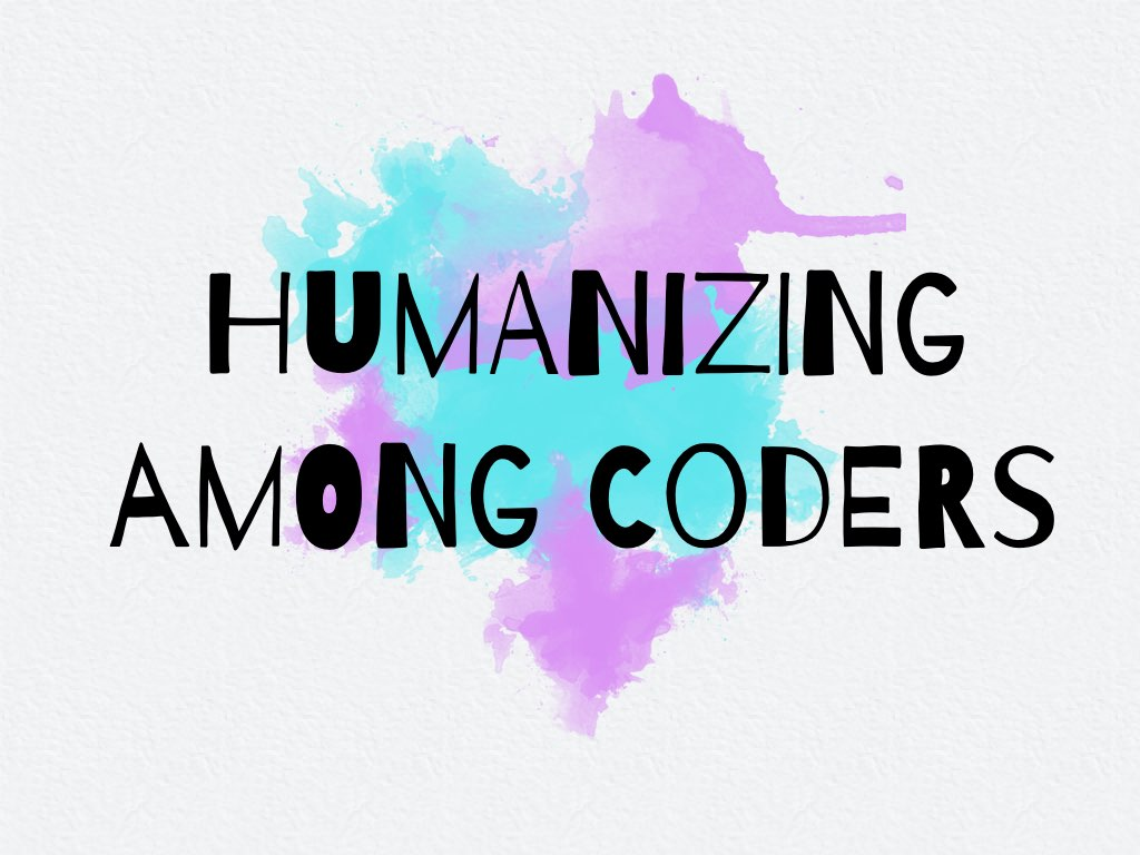 Humanizing among coders slide 1
